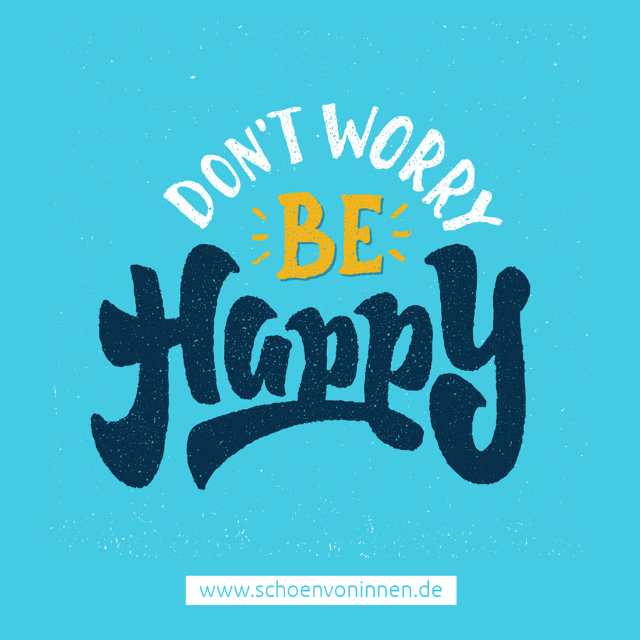 dont worry Be Happy Zitat